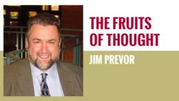 Jim Prevor - The Fruits of Thought